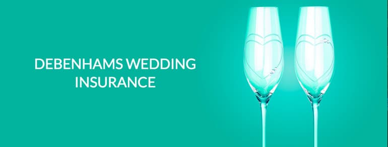 Debenhams Wedding Insurance Promotion Codes 2019